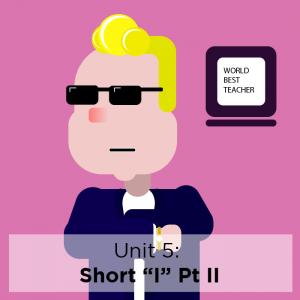 "[Study Phonics] Unit 5: Short ""I"" (Part II)"