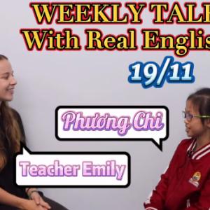 [WEEKLY TALK] PHƯƠNG CHI & MISS EMILY