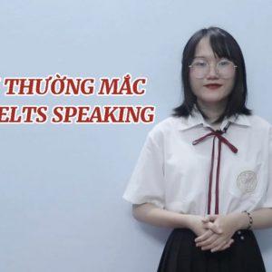 CÁC LỖI THƯỜNG MẮC TRONG IELTS SPEAKING